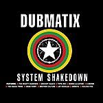 Dubmatix System Shakedown