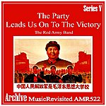 Red Army Band The Party Leads Us On To Victory