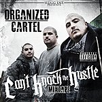 Organized Cartel Can't Knock The Hustle