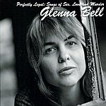 Glenna Bell Perfectly Legal: Songs Of Sex, Love And Murder