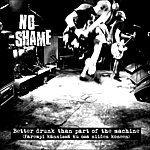 No Shame Better Drunk Than Part Of The Machine - Single