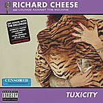 Richard Cheese Tuxicity (Censored)