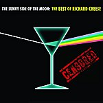 Richard Cheese Sunny Side Of The Moon: The Best Of Richard Cheese (Censored)