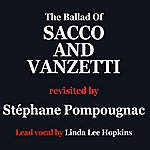 Stéphane Pompougnac Here Is To You (The Ballad Of Sacco And Vanzetti) -