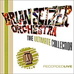 The Brian Setzer Orchestra The Ultimate Collection (Live)