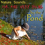 David Sun By The Pond (Nature Sounds For The Very Young)