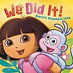 Dora The Explorer We DID It! Dora's Greatest Hits