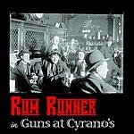 Rum Runner Guns At Cyrano's
