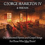 Old Fashioned Hymns And Gospel Songs... For Those Who Miss Them!