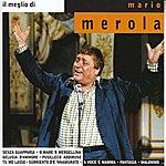 Mario Merola IL Meglio DI Mario Merola (IL Re Della Sceneggiata)