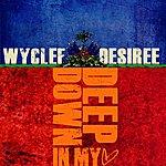 Wyclef Jean Deep Down In My Heart (Feat. Desiree)