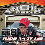 Archie Eversole Ride Wit Me Dirty South Style (Explicit Version)