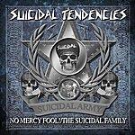 Suicidal Tendencies No Mercy Fool!/The Suicidal Family