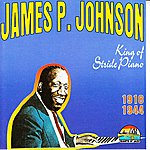 James P. Johnson King Of Stride Piano