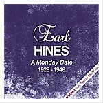 Earl Hines A Monday Date (1928 - 1946)