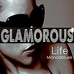 Monodeluxe Glamorous Life
