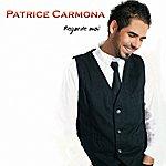 Patrice Carmona Regarde Moi