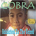 Cobra Addicted To The Grind (Thug Club Remix)