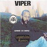 Viper Grind To Shine (Gangster's Grind Remix)