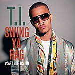 T.I. Swing Ya Rag V Cast Collections (Amended)