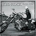 Kid Rock Roll On (International)
