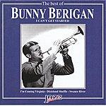 Bunny Berigan The Best Of Bunny Berigan: I Can't Get Started