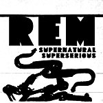 R.E.M. Supernatural Superserious [Std. Pre-Order] (Itunes Instant Grat. Track)