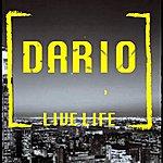 Dario Live Life