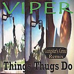 Viper Things Thugs Do (Gangster's Grind Remix)