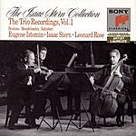 Eugene Istomin The Isaac Stern Collection: The Istomin/Stern/Rose Trio Recordings