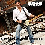 Brad Wolf I Make A Difference