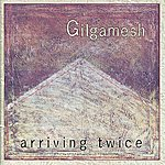 Gilgamesh Arriving Twice