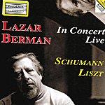 Lazar Berman Robert Schumann And Ferenc Liszt : Piano In Concert Live
