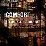 Comfort Sleep Talking Shared