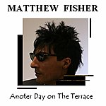 Matthew Fisher Anoter Day On The Terrace