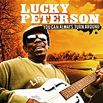 Lucky Peterson You Can Always Turn Around