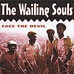 Wailing Souls Face The Devil