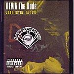 Devin The Dude Just Tryin' Ta Live (Screwed & Chopped)