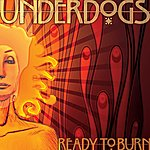 The Underdogs Ready To Burn