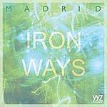 Madrid Iron Ways