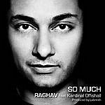 Raghav So Much