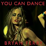 Bryan Ferry You Can Dance