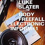 Luke Slater Body Freefall, Electronic Inform
