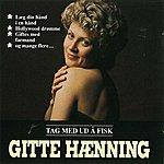 Gitte Haenning Tag Med Ud Å Fisk