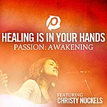 Christy Nockels Healing Is In Your Hands (Radio Version)