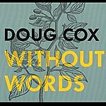 Doug Cox Without Words