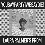 You Say Party! We Say Die! Laura Palmer's Prom