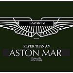 Laz Flyer Than An Aston Mar