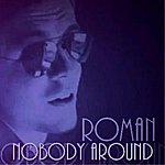 Roman Nobody Around
