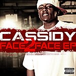 Cassidy Face 2 Face Ep